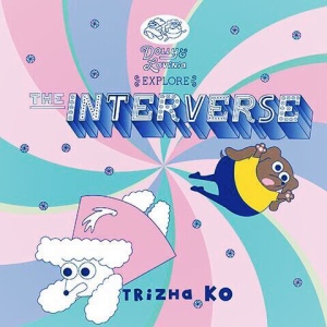 Dolly & Lavinia Explore the Interverse by Trizha Ko